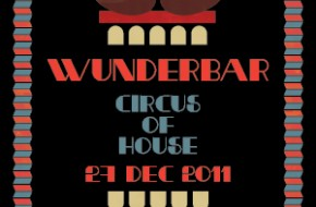 Wunderbar is turning the day after Christmas into a Circus of House